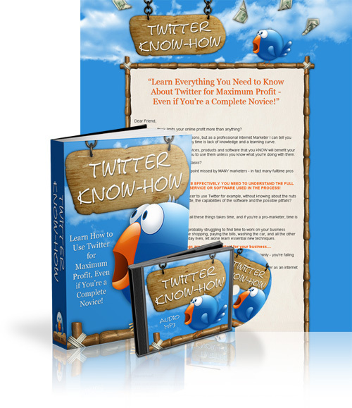 Product picture Twitter Know-How eBook and Audio- Learn Everything You Need To Know About Twitter For Maximum Profit Even If Youre a Complete Newbie+PLR